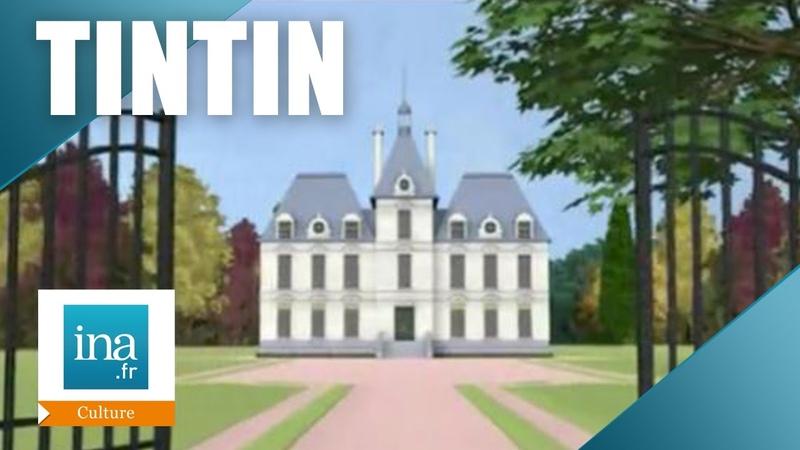 Tintin et le château de Cheverny   Archive INA