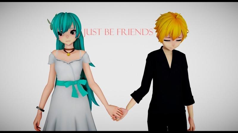 【MMD PV】 JUST BE FRIENDS (English /Spanish/ Sub)
