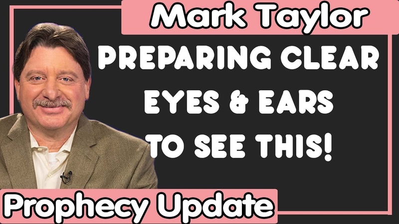 Mark Taylor Update (11/21/2018) — PREPARING CLEAR EYES EARS TO SEE THIS! — Mark Taylor 2018