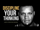 DISCIPLINE YOUR THINKING One of the most Motivational Talks Ever