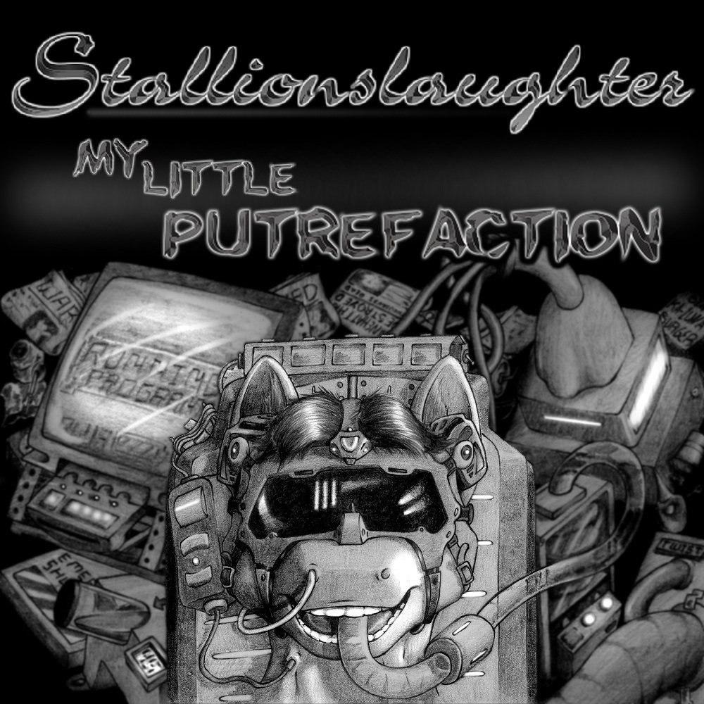 Stallionslaughter - My Little Putrefaction (2016)