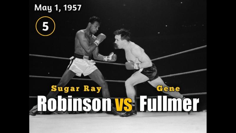Шугар Рэй Робинсонvs Джин Фуллмер Sugar Ray Robinsonvs Gene Fullmer ll 01 05 1957 5 round