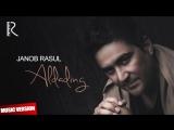 Janob Rasul - Aldading _ Жаноб Расул - Алдадинг (music version)
