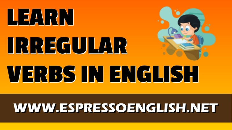 Irregular Verbs in English: Learn English Verbs