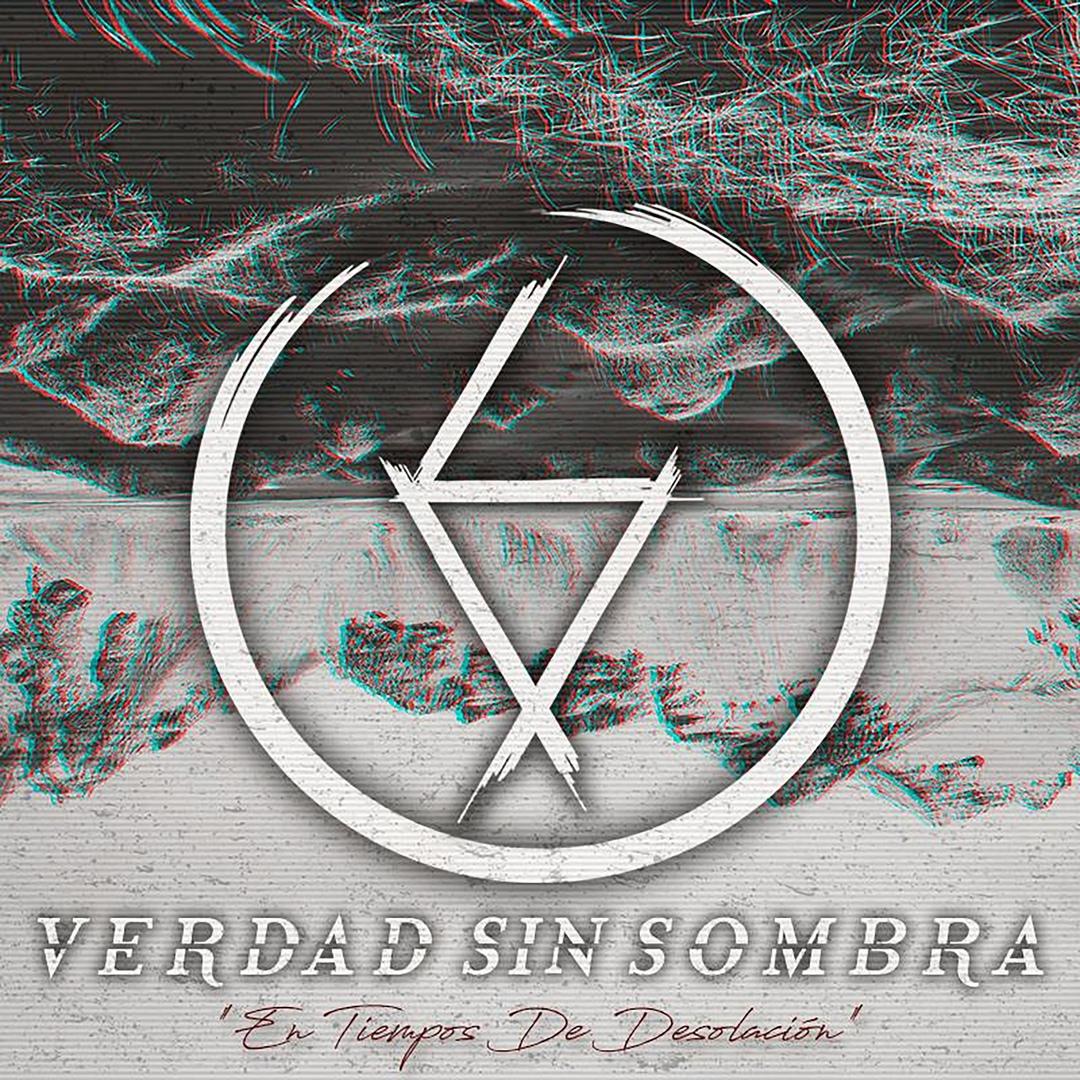 Verdad Sin Sombra - En Tiempos De Desolación... [EP] (2018)