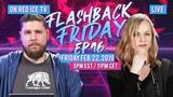 Flashback Friday - Ep16 - Bernie's Back, Smollett Gone, Tucker Stumped &amp Right-Wingers Banned