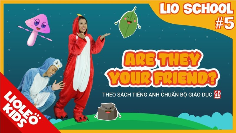 Tiếng Anh lớp 3 | Unit 5 Are they your friend | Sách giáo khoa tiếng Anh Bộ Giáo Dục [Lioleo Kids]