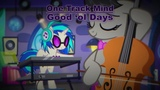 One Track Mind - Good 'ol days Original Music