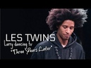 LES TWINS Larry Dancing to Three Years Later