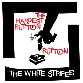 The White Stripes альбом The Hardest Button To Button