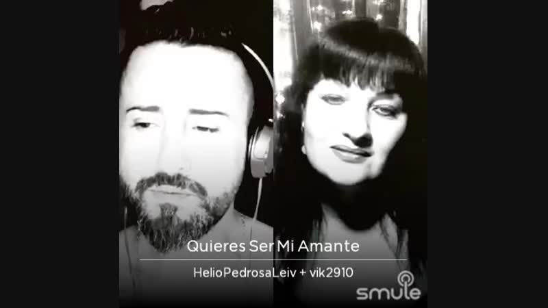 Acustico--Quieres-Ser-Mi-Amante-by-HelioPedrosaLeiv-and-vik2910-on-Smule