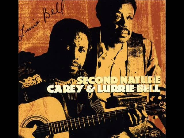Carey Lurrie Bell - Heartaches and pain