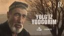 Yolg'iz yodgorim o'zbek film Ёлгиз ёдгорим узбекфильм 1998
