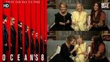 Oceans 8 - Sandra Bullock, Cate Blanchett &amp Sarah Paulson Interview