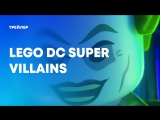 LEGO DC Super Villains - Announce Trailer