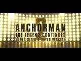 Anchorman 2:The Legend/Телеведущий 2:И снова здравствуйте-русский трейлер(2014)