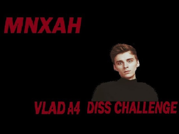 MNXAH - VLAD A4 DISS CHALLENGE