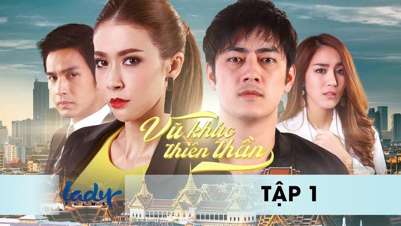 LadyFIlms | VŨ KHÚC THIÊN ĐƯỜNG - Tập 01 | Phim Thái Lan Hay 2018
