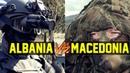 ALBANIA *VS* FYROM/macedonia | SPECIAL FORCES 2018