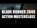 Blade Runner 2049 | Action Masterclass