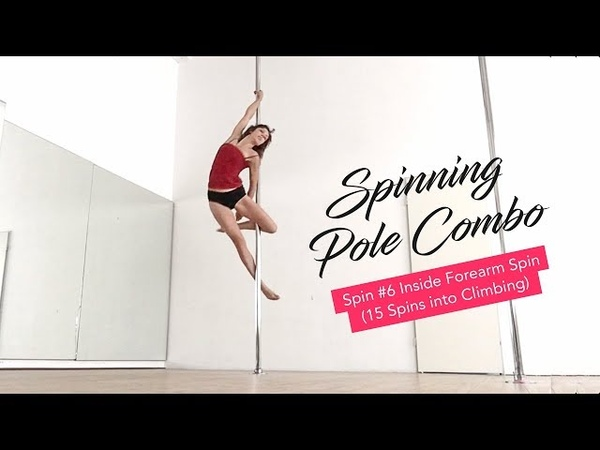 Intermediate Spinning Pole Dance Combo Inside Forearm Spin 15 spins into climbing