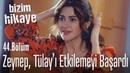 Zeynep, Tülay'ı nasıl etkileyeceğini biliyor - Bizim Hikaye 44. Bölüm
