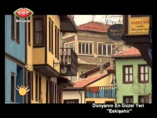 Dunyanin en guzel yeri_5_eskisehir TRT Belgesel