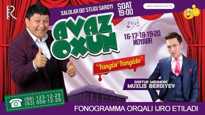 Avaz Oxun - Yangisi yangida nomli konsert dasturi 2018