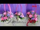 Мыловарение собираем мыльный букет роз в корзину