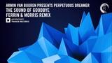 Armin van Buuren presents Perpetuous Dreamer - The Sound of Goodbye (Ferrin &amp Morris Extended)