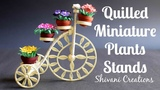 Quilling Plant Stand Quilled Tricycle Miniature Plant Stand