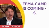 Mark Taylor Interview October 2018 - FEMA Camp Is Coming - S
