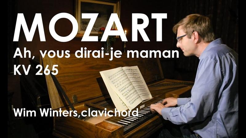 W.A.Mozart :: Variations C-Major Ah, vous dirai-je maman KV 265:: Wim Winters, clavichord