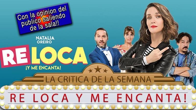 RE LOCA RELOCA Y ME ENCANTA ! Natalia Oreiro - comentario review critica de la película