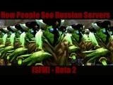 [SFM] Dota 2 - How People See Russian Servers