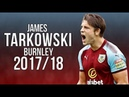 James Tarkowski Burnley's Rock Strength Tackles and Defending Skills 2017 18