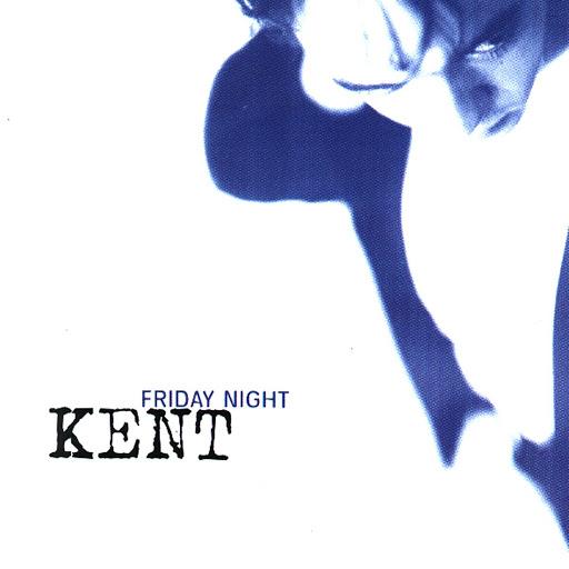 Kent альбом Friday Night