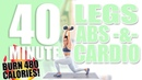 40 Minute Legs Abs and Cardio Workout 🔥Burn 480 Calories!🔥