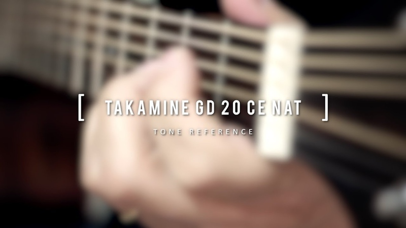 TONE REFERENCE - TAKAMINE GD 20 CE NAT