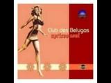 Club des Belugas - Tarrango (feat. Anne Schnell)