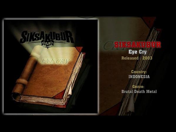 Siksakubur (INA) - Eye Cry (Full Album) 2003