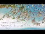 Arseny Ivanov - Autumn 2013 Mix