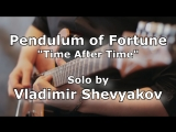 Pendulum Of Fortune - Time After Time (Guitar Solo)