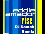 Eddie Amador - Rise (Dj Semak Remix)