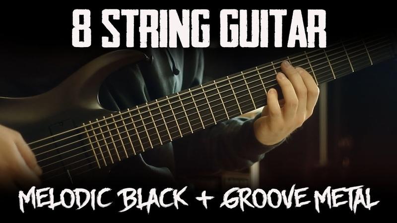 8 String Guitar Melodic Black Groove Metal