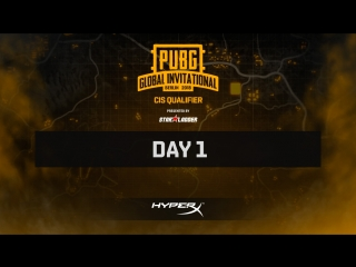 Day 1, lan-finals pubg global invitational cis closed qualifier