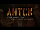 AHTCK - What A Lovely Day - Live at Wasteland Weekend 2016