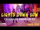 LERA LIL'ROY MAX Lights Down Low DANCE COVER Choreography by Franklin Yu