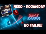 Beat Saber. Nero Doomsday. NO FAILS.