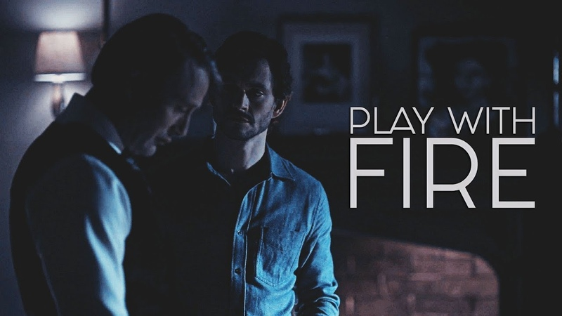 Hannibal || Play With Fire || Will Graham Hannibal Lecter [for Λ L E X]